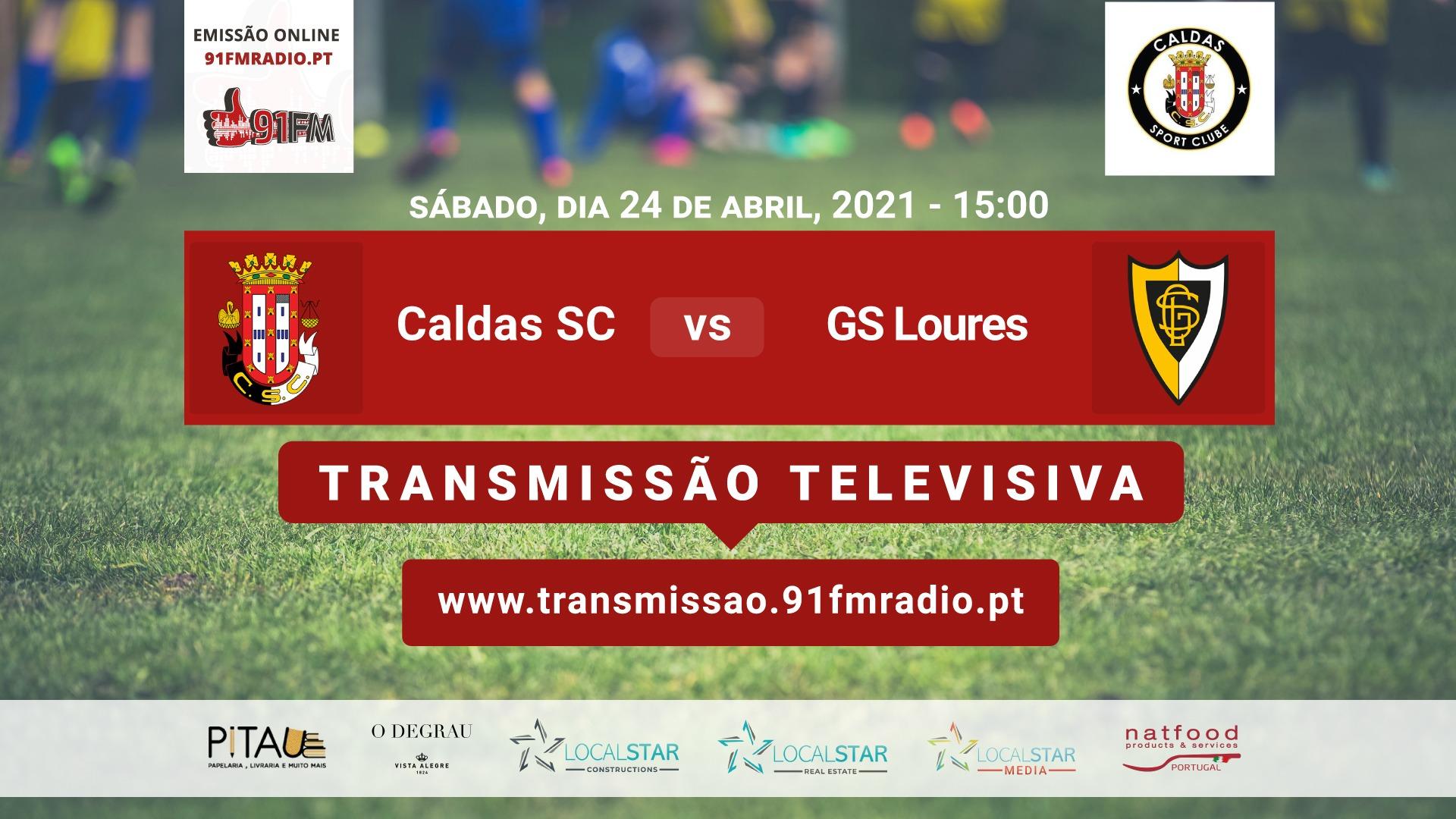 Caldas SC x GS Loures - Sábado, 24 de abril